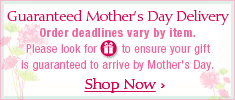 Guaranteed Mother's Day Delivery - Order deadlines vary by item. Please look for the Gift box to ensure your gift is guaranteed to arrive by Mother's Day - Shop Now