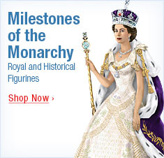 Milestones of the Monarchy - Royal and Historical Figurines - Shop Now