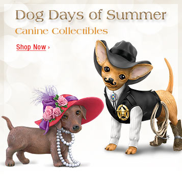 Dog Days of Summer - Canine Collectibles - Shop Now