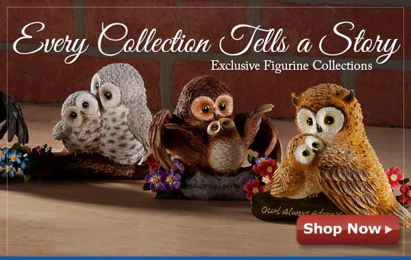 Every Collection Tells a Story - Exculsive Figurine Collections - Shop Now